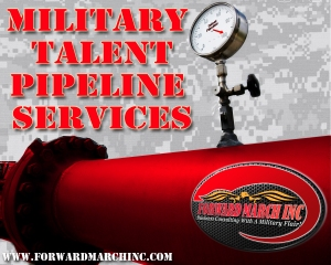 Forward March Inc Military Talent Pipeline Services - Affordable, Customized, Scalable