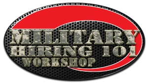 MILITARY HIRING 101 WORKSHOP